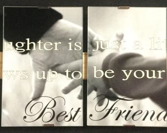 Sign with Quote: A Daughter Best Friend