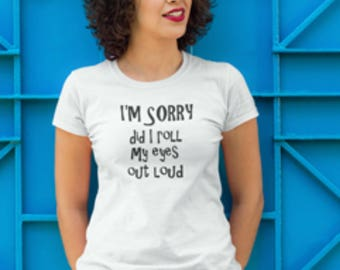 """Sarcastic """"I'm sorry"""" print T-shirt, T-shirt with Sarcastic print saying, Sarcastic saying print, """"I'm sorry"""" printed T-shirt, sarcasm print"""