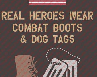 Real Heroes wear combat boots and dog tags SVG