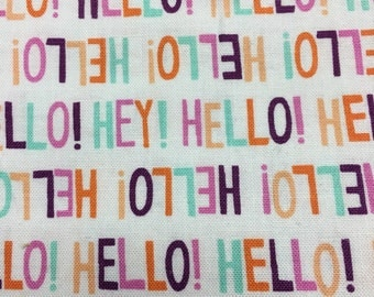 "Bright HELLO on white fabric, By the Half Yard, 44"" wide, 100% cotton, quilting fabric, novelty fabric, cotton fabric, spring fabric"