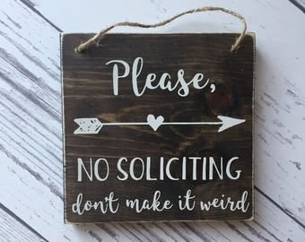 No Soliciting Sign funny with Arrow, Front Door Please No Soliciting dont make it weird Sign, No Soliciting Please Wood Sign Funny door sign