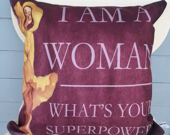 I Am A Women Cushion, Superwomen Pillow, Christmas gift,  Mom Gift, Gift for Her.