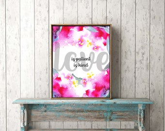 DIGITAL PRINT DOWNLOAD - Love is patient, love is kind - 1 Cor 13.4-8 - wall art, decor, gift, Scripture, printable, frame