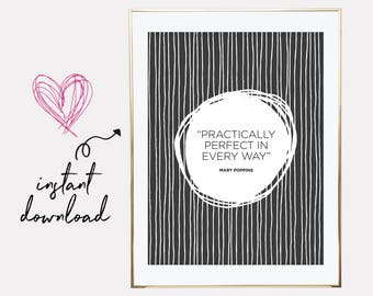 mary poppins, practically perfect in every way, mary poppins quote, mary poppins print, downloadable prints, printable wall art