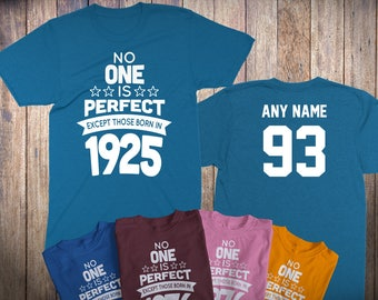 93 Year Old Birthday Shirt No One is Perfect Except Those Born in 1925 Birthday Shirt 93rd Birthday Celebration T-Shirt Birthday Gift