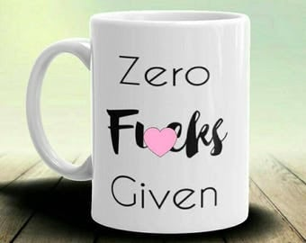 Zero Fxcks Given Mug,Coffee Mug,Snarky Mugs,Coffee Cup,Coffee Addicts,Novelty Gifts,Novelty Mugs,Christmas Gifts,Gifts For Her,Coffee Lover