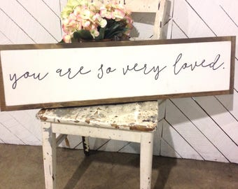 """you are so very loved 