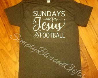 Sunday's are for Jesus & Football Shirt