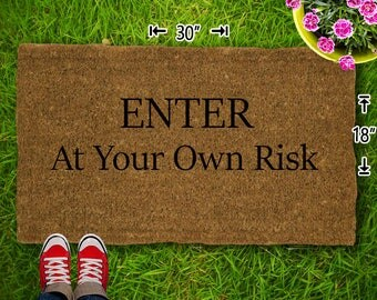 ENTER At Your Own Risk Coir Doormat - 18x30 - Welcome Mat - House Warming - Mud Room - Gift - Custom