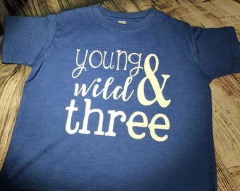 Young Wild & Three -  Tee