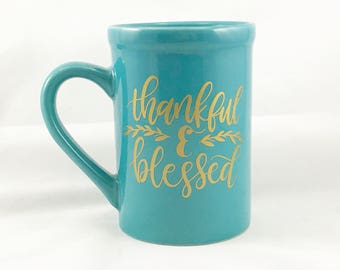 Thankful and Blessed Coffee Mug - Thankful Coffee Mug - Coffee Cup- Coffee Lover Gift