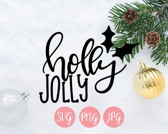 Holly Jolly SVG, PNG, JPEG // Christmas cut file, holiday cut file, holiday cut file