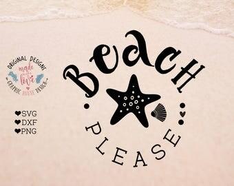 Beach please svg, beach cutting file, beach svg, summer svg, summer cutting file, holiday svg, vacation svg, starfish svg, beach cricut