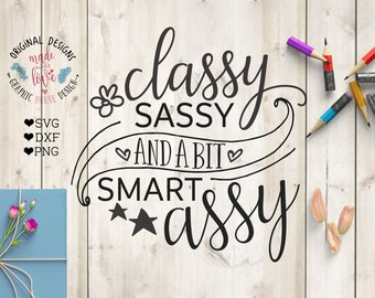 Girl svg, baby svg, Classy Sassy And A Bit Smart Assy svg cutting file,  sassy svg, sassy cut file, cricut explore, Silhouette, sassy svg