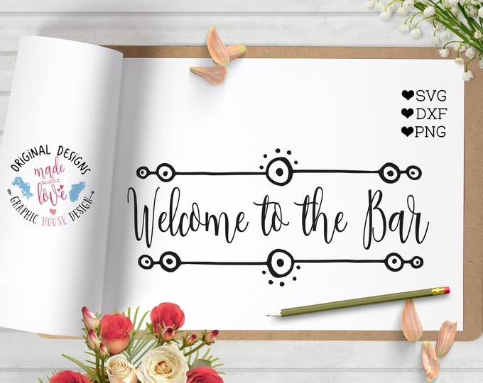 wedding svg, marriage svg, welcome to the bar svg, bar svg, bar sign svg, groom svg, bride svg, cutting file, iron on, cameo, cricut,