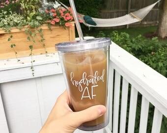 Hydrated AF tumbler | iced coffee tumbler | acrylic tumbler | tumbler | iced coffee cup | gift | mug | hydrated AF