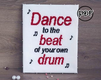 Dance cross stitch pattern printable Music cross stitch music Sign cross stitch dance Inspirational quote cross stitch Quote drum embroidery