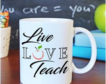 Teacher Coffee Mug, Live, Love, Teach