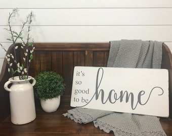 """It's so good to be home sign 