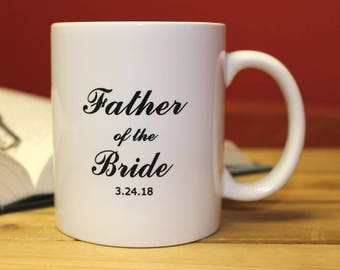 Personalized Father of the Bride Coffee Mug, FAST SHIPPING!!