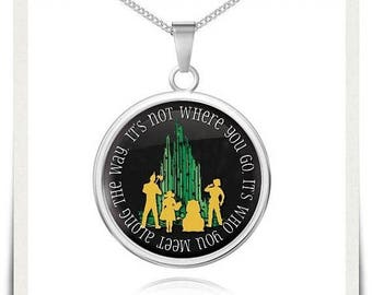 ON SALE It's Not Where You Go It's Who You Meet - Wizard of Oz Collectibles Jewelry Gifts for Her Necklace Charm