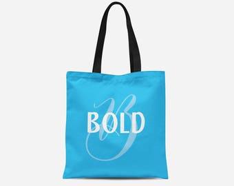 Tote Bag - Be Bold Tote Bag - Customized Tote Bag - 16x16 Tote Bag