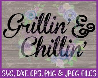 4th of July SVG Grillin' & Chillin' SVG America Svg BBQ Svg Summer Svg Grill Out Svg Grilling Sign Svg Dxf Eps Png Jpg Digital Download