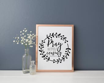 Pray Without Ceasing Print, Instant Download, Printable Art