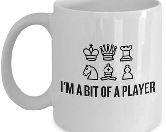 Chess Player Gift - Chess Coffee Mug - I'm A Bit Of A Player