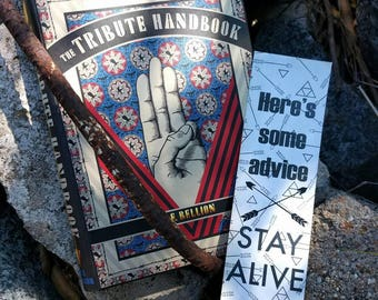 The Hunger Games Bookmark - Quote - Here's Some Advice - Stay Alive - Haymitch