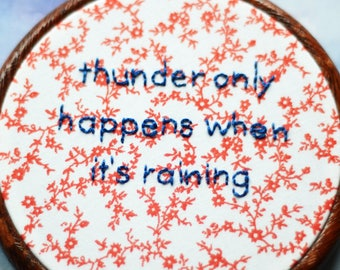 "Thunder Only Happens When It's Raining embroidery art lettering in 5"" hoop. Home decor; embroidered art; Fleetwood Mac lyrics"