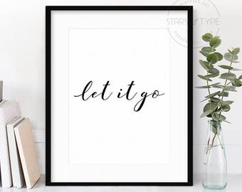 Let It Go, Printable Wall Art, Black Typography Calligraphy, Positive Quote, Inspiring Motivational Gift, Digital Print Design, Home Decor