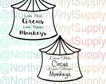 Love This Circus Love These Monkeys SVG cut file - Monkeys Digital Download - Circus Download - Printable Circus - My Monkeys SVG - Monkey