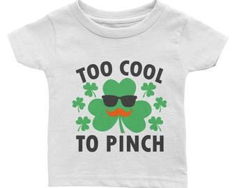 Too Cool to Pinch Irish St Patrick's Day Four Leaf Clover Infant Tee
