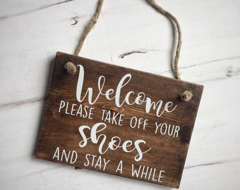 Please take off your shoes sign, welcome sign, outdoor sign, rustic wood sign