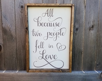 All because, two people, fell in love, wooden sign, framed sign, hand painted, marriage, love, heart, gift for her, painted wood, rustic