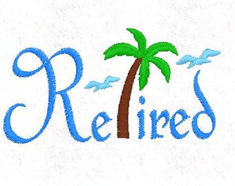 Retired with Palm Tree Machine Embroidery Design Pattern File - Fits 4x4 Hoop - MULTIPLE FORMATS- Instant Download