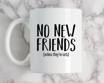 Coffee Mug, No New Friends (Unless They're Cats), Drake Lyrics Rap Mug