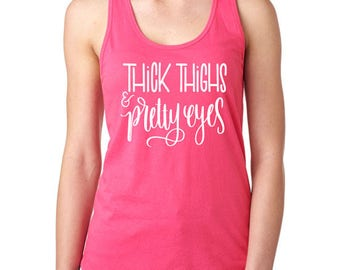 Thick Thighs & Pretty Eyes Tank Top