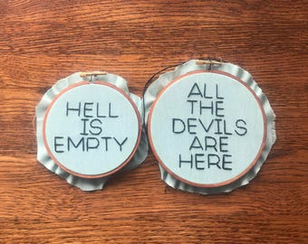 READY TO SHIP - Hell Is Empty Embroidery Hoops - Westword/Shakespeare Inspired