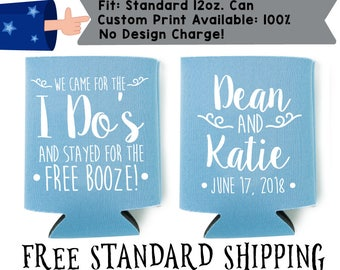 I Came for the I Do's and Stayed for the Free Booze Fabric Wedding Can Coolers, Cheap Can Coolers,  Wedding Favors (W6)