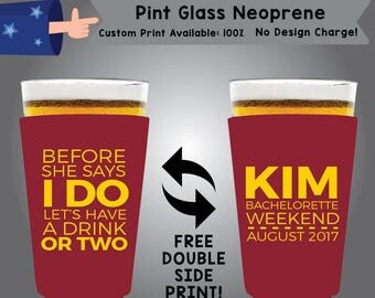 Before She Says I Do Let's Have A Drink Or Two Neoprene Pint Glass Bachelorette Double Side Print (NEOPINT-Bachelorette01)