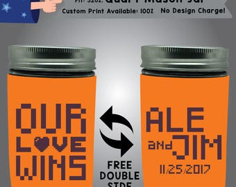 Our Love Wins Name and Name Date 32 oz Quart Mason Jar Wedding Cooler Double Side Print (32QMJ-W4)