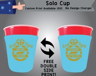 Last Night Before The Ring SOLOS Solo Cup Cooler Bachelorette Double Side Print (SOLOS-Bachelorette02)