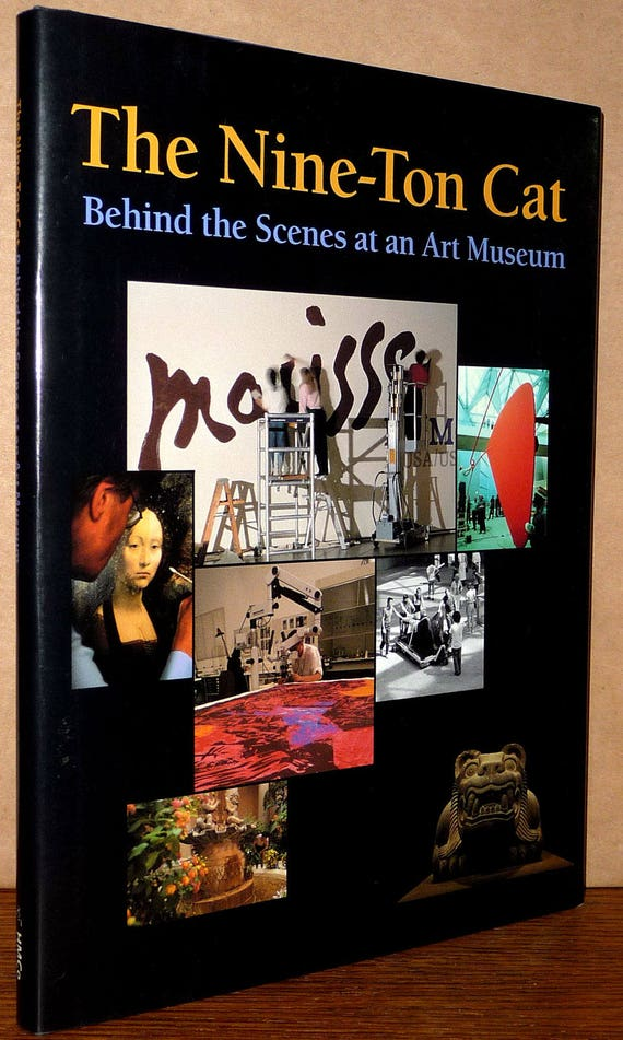 The Nine-Ton Cat: Behind the Scenes at an Art Museum 1997 Peggy Thomson; Barbara Moore - 1st Edition Hardcover HC w/ Dust Jacket Juvenile