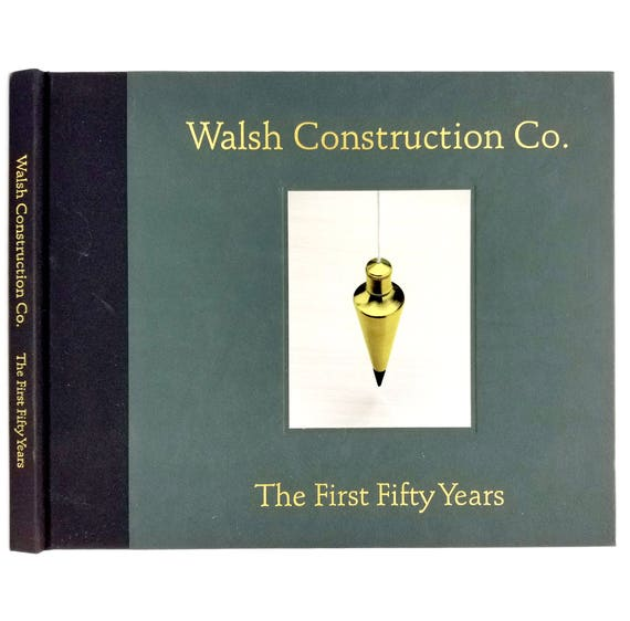 Walsh Construction Co. The First Fifty Years by Gail Wells 2010 Hardcover HC - Portland Oregon OR