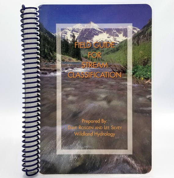 Field Guide for Stream Classification by Dave Rosgen & Lee Silvey 1998 Wildland Hydrology Books