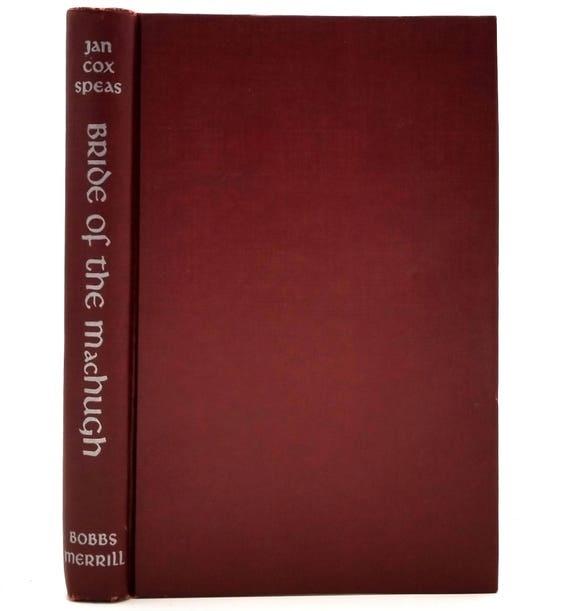 Bride of the MacHugh by Jan Cox Speas 1954 Hardcover HC - Scottish Historical Romance Fiction - Bobbs-Merrill Company, Inc.