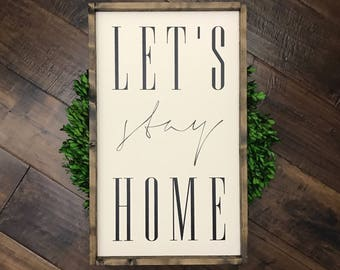 Let's Stay Home Sign | Wood Sign | Farmhouse Style | Farmhouse Decor | Farmhouse Sign | Lets Stay Home Sweet Home | Lets Be Homebodies Sign