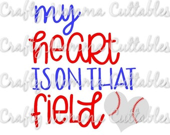 My Heart is on that field SVG file // Baller Mom SVG // Boy Mom Cut File // Ball mom Silhouette File // Mom of boys // Baseball SVG file